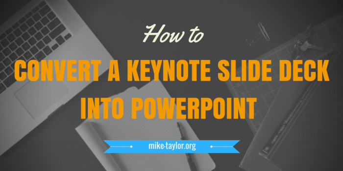 Converting Keynote toPowerPoint
