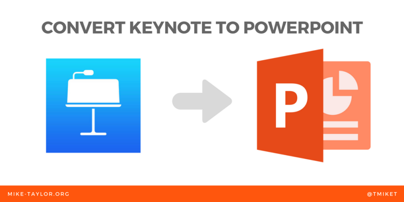 Converting Keynote to PowerPoint – Mike Taylor