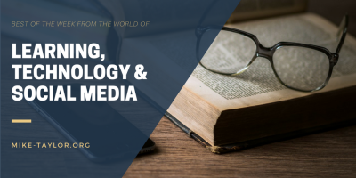 the best from the world of learning, technology & social media