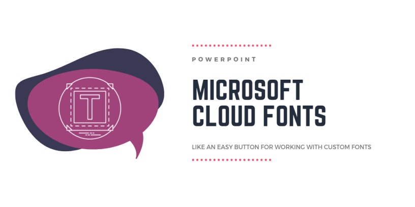 microsoft cloud fonts like an easy button for powerpoint typography