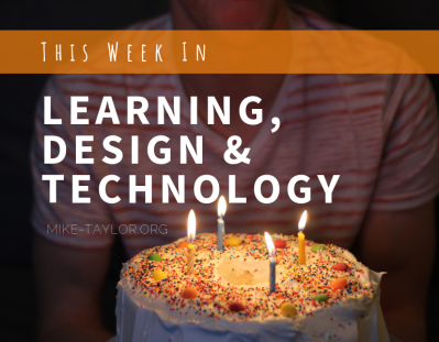 Learning, Technology & Design by Mike Taylor