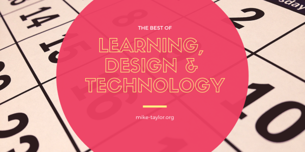 learning, technology & design Mike Taylor