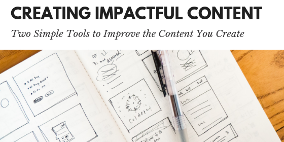 Two Simple Tools for Creating Impactful Content