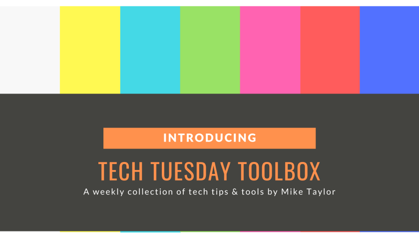 Tech Tips Tuesday by Mike Taylor