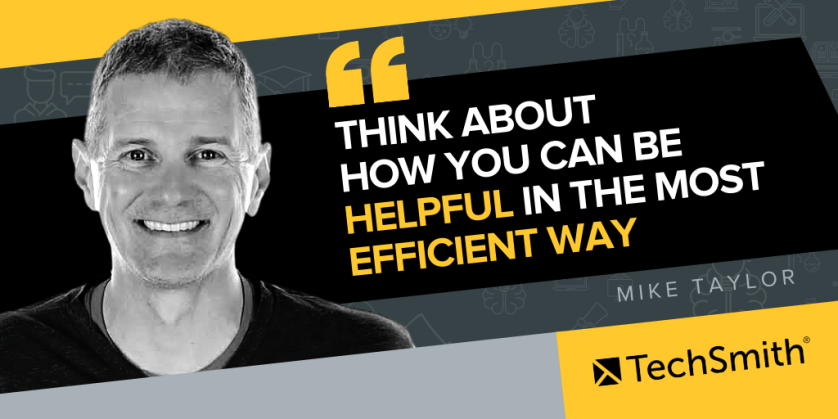 Think about how you can be helpful in the most efficient way