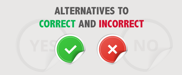Alternatives to Correct & Incorrect Feedback